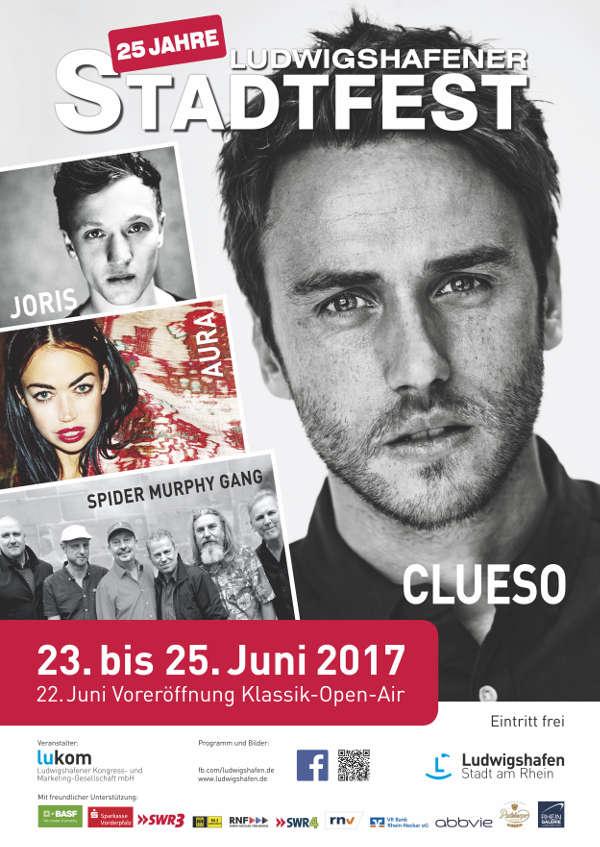 25. Ludwigshafener Stadtfest vom 22.06.2017 bis zum 25.06.2017. Mit Liveauftritten von Clueso, Aura, Alice Merton, Joris, Spider Murphy Gang uvm.