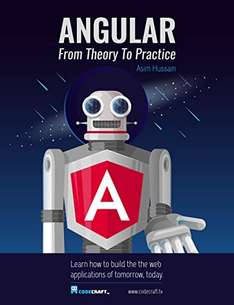 Buch (Kindle) 0,00€: Angular 4: From Theory To Practice: Build the web applications of tomorrow using the new Angular web framework from Google.