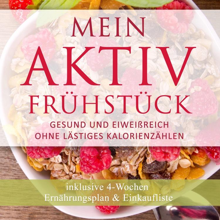 """[Amazon Kindle] - """"Mein Aktiv Frühstück"""" Kochbuch mit Ernährungsplan & Einkaufslisten"""