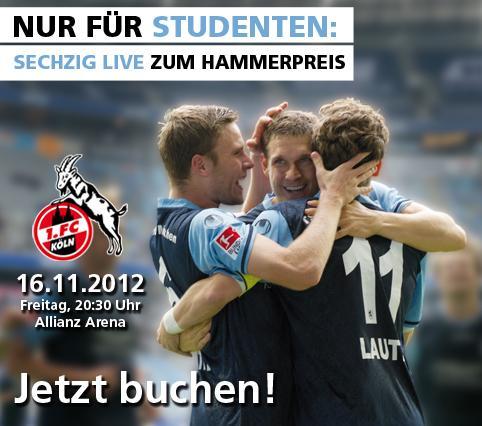 TSV 1860 München - 1.FC Köln: Sitzplatz-Tickets für Studenten: ab 15€ (Freitag, 16.11.2012)