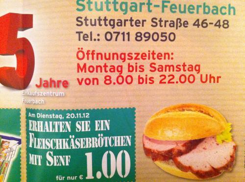 Fleischkäsebrötchen mit Senf für 1EUR am Di. 20.11 im Marktkauf Stgt-Feuerbach