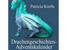 "Gratis-E-Book ""Drachengeschichten-Adventskalender"" 24 Weihnachtsgeschichten als Kindle-Download bei Amazon"