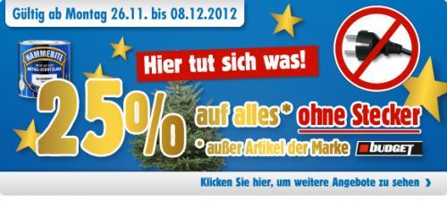 Praktiker offline: 25 % auf alles ohne Stecker (und Artikel der Marke Budget) vom 26.11.2012 - 08.12.2012 bundesweit*
