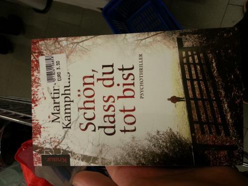 [Lokal Lippstadt] Martina Kamphuis - Schön, dass du tot bist (Psychothriller) Buch für 3,50 € @ Elli Markt Lp-Lipperode