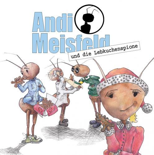[Hörspiel] Andi Meisfeld und die Lebkuchenspione