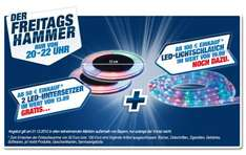 Toom Freitagshammer 21.12.12 20-22Uhr   ab 50€ Einkauf 2Led Untersetzer und ab 100€ Einkauf ein LED Lichtschlauch Gratis