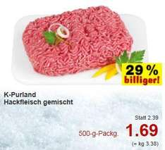 [LOKAL, Kaufland Heilbronn und Umland*]  500g Gemischtes Hackfleisch 1,69 statt 2,39