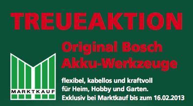 günstige BOSCH Akku-Werkzeuge durch EDEKA+MARKTKAUF - Treueaktion bis zum 16.02.2013