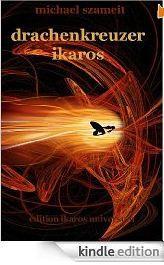 SCIFI kostenlos, 4,5 Amazon Sterne: Drachenkreuzer Ikaros: Roman [Kindle Edition]