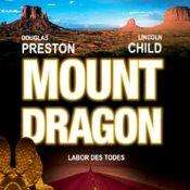 [audible] Mount Dragon - Labor des Todes Autor: Douglas Preston, Lincoln Child