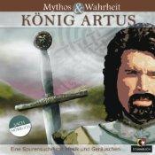 [audible] Mythos und Wahrheit: König Artus von Daniela Wakonigg