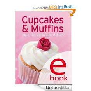 """[Kindle] Backbuch: """"Cupcakes und Muffins - Klein, fein und unwiderstehlich"""""""