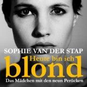 [audible] Heute bin ich blond von Autor: Sophie van der Stap