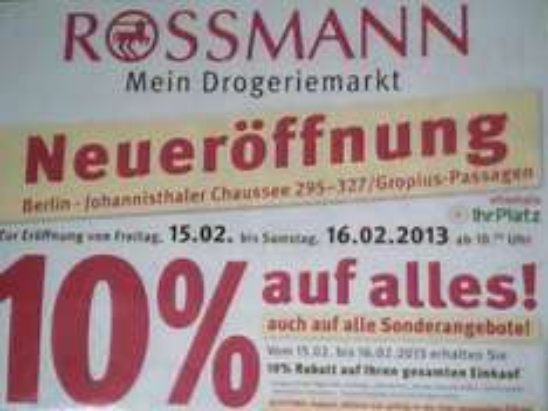 [Berlin] Rossmann Neueröffnung Gropius Passagen 10% auf Alles auch auf alle Sonderangebote