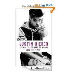 Justin Bieber: 125 Facts You Need To Know! Kindle edition gratis (Normalpreis 2,68€)