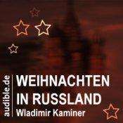 [audible](Hörbuch) Weihnachten in Russland