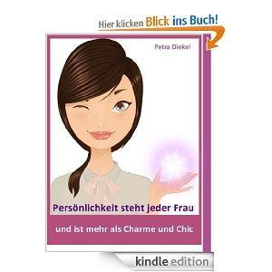 [Amazon Kindle Edition] Gratisbuch: Persönlichkeit steht jeder Frau - und ist mehr als Charme und Chic