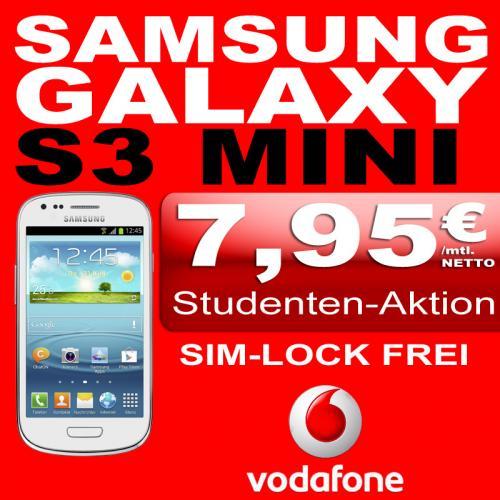 Samsung Galaxy S 3 mini 7,95€/ Monat für Studenten bis 31, oder Junge Leute