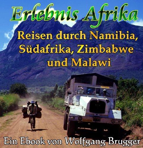 Ebook kostenlos: Erlebnis Afrika - Reisen durch Namibia, Südafrika, Zimbabwe (Simbabwe) und Malawi