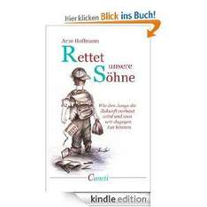 """[amazon Kindle eBook] Arne Hoffmann """"Rettet unsere Söhne - wie den Jungs die Zukunft verbaut wird und was wir dagegen tun können"""" statt 5,99€"""