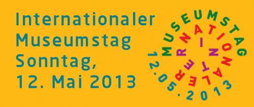 Freier Eintritt zum Internationalen Museumstag am Sonntag 12.05.2013