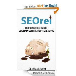 SEOrei - Einstieg in die Suchmaschinenoptimierung / Kindle Ebook