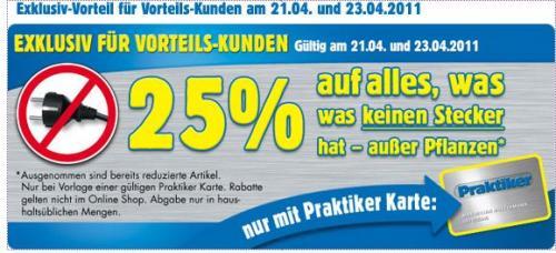 Praktiker - 25% auf alles ohne Stecker– außer Pflanzen (21.04. u. 23.04.)