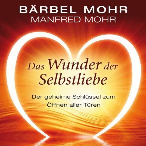 Das Wunder der Selbstliebe. Der geheime Schlüssel zum Öffnen aller Türen, 4 CDs [Audiobook] [Audio CD] @Amazon Blitzangebote