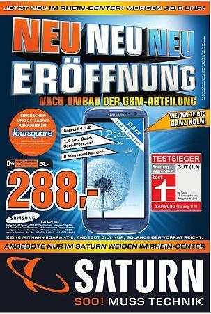 [lokal]  Saturn Köln Weiden Samsung Galaxy S3 - 288 Euro ab 6.6.2013