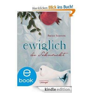 """[Kindle Ebook] """"Ewiglich die Sehnsucht"""" von Brodi Ashton (Band 1 der """"Ewiglich""""-Trilogie) statt 12,99€"""