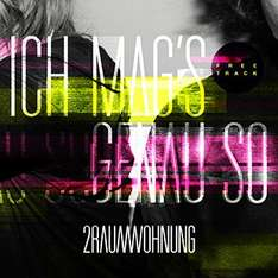 """2RAUMWOHNUNG - Der erste Song vom neuen Album - """"ICH MAG'S GENAU SO"""""""