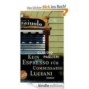 [eBook] Kein Espresso für Commissario Luciani: Roman (Commisario Luciani) [Kindle Edition]