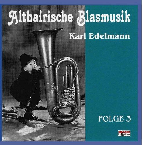 Oktoberfest-Einstimmung: Altbairische Blasmusik - Karl Edelmann zum Knallerpreis bei Amazon!