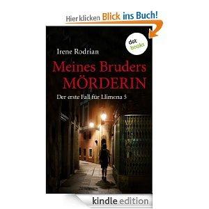 [Kindle] Irene Rodrian - Meines Bruders Mörderin: Der erste Fall für Llimona 5