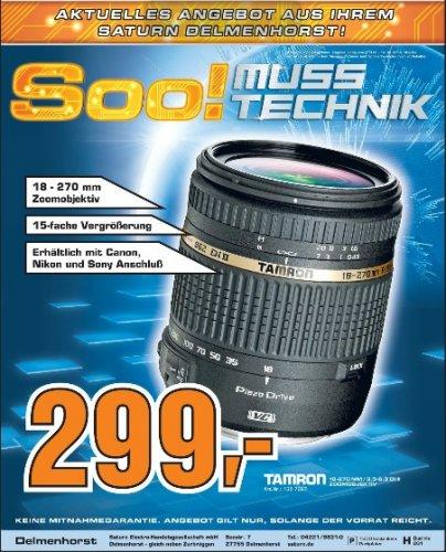Tamron 18-270mm 3.5-6.3 DI II Objektiv für jede Kamera (Canon, Nikon und Sony) für 299.- im Saturn Delmenhorst