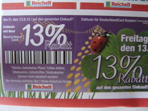 Lokal: Berlin Reichelt, 13% mit DeutschlandCard, nur am 13.9.2013, auf fast alles