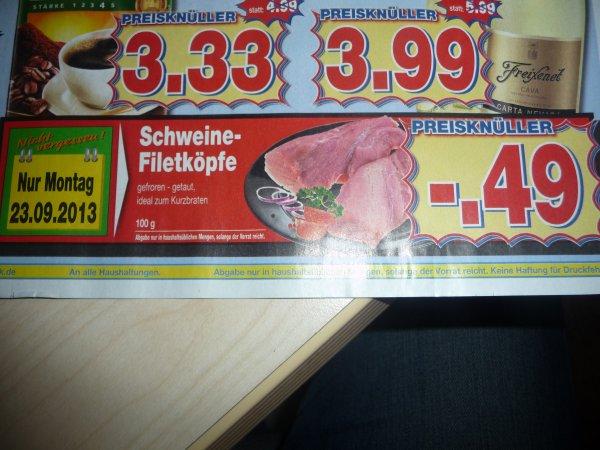 (Kaufpark NRW ) Montag 23.9.13 : Schweine-Filetköpfe 4,90€ / Kg