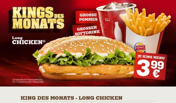[Burger King] King des Monats (Long Chicken + große Pommes + großer Softdrink für 3,99€)