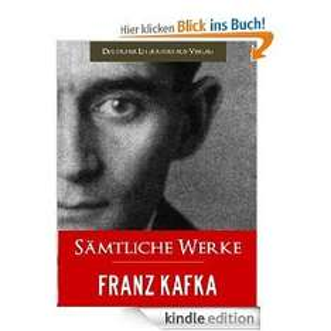 FRANZ KAFKA GESAMTAUSGABE - SAEMTLICHE WERKE [Illustrierte] [Kindle Edition] - für 0,89 Euro