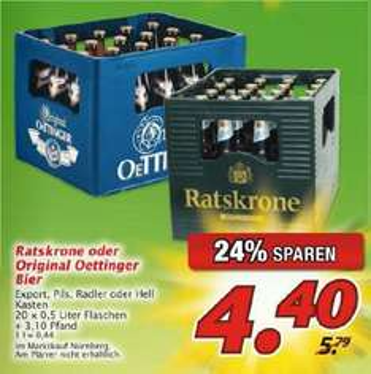 [Lokal Nürnberg] Ratskrone oder Original Oettinger Bier 4,40€ je Kasten bei Marktkauf