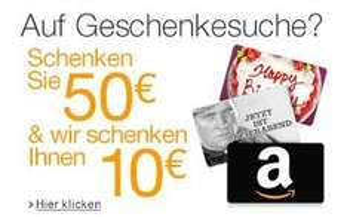 [Amazon] 50€ Gutschein kaufen und 10€ Aktionsgutschein dazu bekommen!