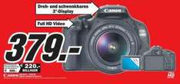 [Local MediaMarkt Göttingen / Berlin] Canon  EOS 600 D + EF- S 18-55 mm DC-III für 379 € ab dem 4.10.2013 MediaMarkt Göttingen