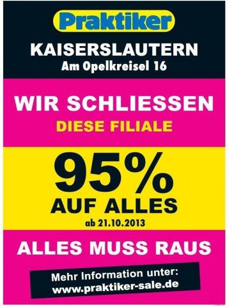 [Praktiker Kaiserslautern] Resteverwerten - 95% auf alles - 21.10