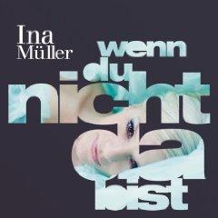 Amazon: gratis MP 3 - Ina Müller - Wenn du nicht da bist ( Radio Edit)