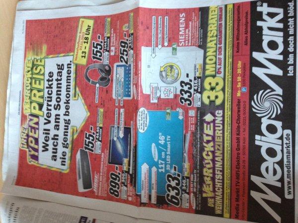 (lokal Köln) VO Sonntag 3.11  Media Markt  Köln Chorweiler Samsung 46 F 6500 633 € - Galaxy Tab 3 10.1 Wifi 259 € - Mac Book MD 101 899 €etc.