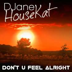 "Charthit ""Don't U Feel Alright"" von DJane HouseKat nur 69 Cent bei iTunes"