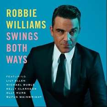 Robbie Williams - Swing Both Ways - VÖ 15.11.2013 - 13 Tracks