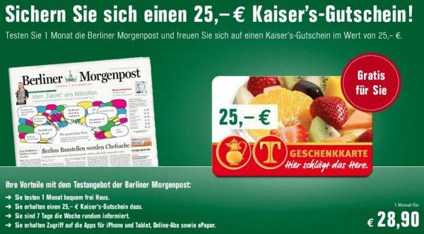 1 Monat Berliner Morgenpost + 25€ Kaisers Gutschein (Effektiv für 3,90€)