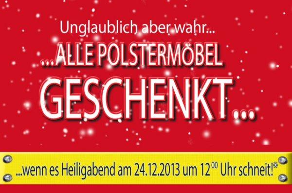 [offline@PolsterFischer] Polstermöbel geschenkt, wenn es am 24.12.2013 um 12Uhr schneit