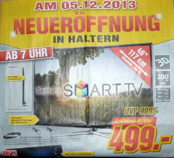 [ LOKAL ] Samsung UE46F6340 499.- € Neueröffnung am 05.12. ab  7:00 Uhr MEDIMAX 45721 Haltern